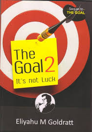 goal its not luck buy goal its not luck by goldratt eliyahu  goal 2 its not luck