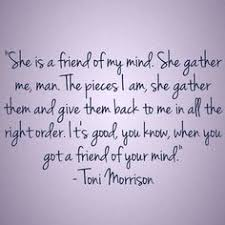 toni morrison beloved quotes toni morrison and  she is a friend of my mind beloved toni morrison