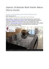Marmo Granite By Design Exporter Of Absolute Black Granite Natura Marmo Granite