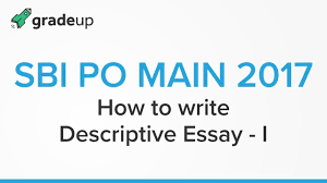 how to write descriptive essay for sbi po main part sbi po  how to write descriptive essay for sbi po main 2017 part sbi po mains sbi po main exam preparation