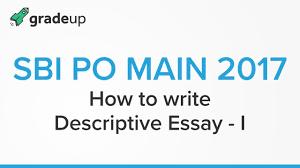 how to write descriptive essay for sbi po main part sbi po  how to write descriptive essay for sbi po main 2017 part sbi po mains sbi po main exam preparation