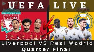 Real Madrid Live | Liverpool VS Real Madrid | UEFA LIVE | Champions League  Quarter Final - YouTube