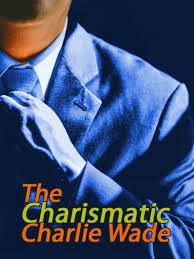 """The Charismatic Charlie Wade"""" Book (Full Story) Read Online"""