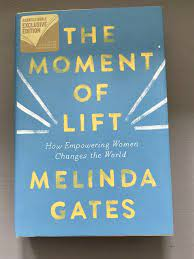 The Moment of Lift : How Empowering Women Changes the World by Melinda Gates  (2019, Hardcover) for sale online