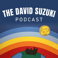 The David Suzuki Podcast