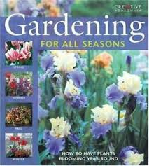 Gardening for All Seasons by Roger Holmes, Anne Halpin and ...