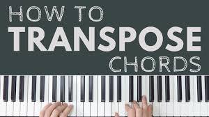 How To Transpose Piano Chords