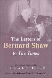 """The Letters of Bernard Shaw to the """"Times"""" : Ronald Ford : 9780716529194"""