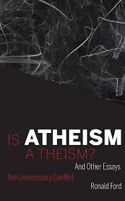 Is Atheism a Theism?: Amazon.co.uk: Ford, Ronald: 9780853985808: Books