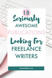 parenting magazines websites that pay lance writers are you interested in working from home and want to become a lance writer finding