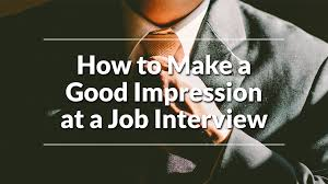 how to make a good impression at a job interview aiesec how to make a good impression at a job interview