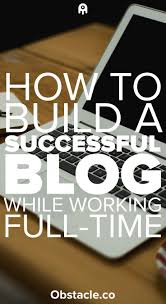best ideas about how to get the job you want how want to start a blog but having trouble because you have a full time