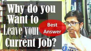 Why Do You Want To Leave Your Current Job Interview Question