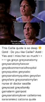 You Didn T Love Her Quotes Simple Callie Torres Quotes You Didnt Love Her ✓ Cupboard Design Galleries