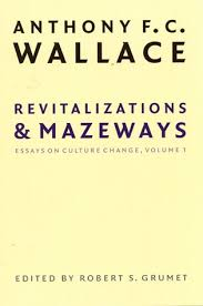 revitalizations and mazeways essays on culture change volume  655468