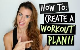 A Fitness Plan How To Create A Workout Plan Youtube