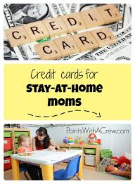 We did not find results for: Stay At Home Mom Income What Do You Put On Credit Card Applications Points With A Crew