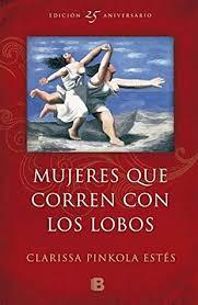See the full correr conjugation. Mujeres Que Corren Con Los Lobos By Pinkola Estes Clarissa