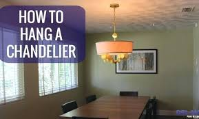 how to replace chandelier how to hang a chandelier how to replace a chandelier with a