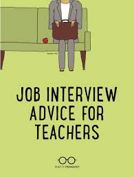 What Do Jobs Look For Job Interview Advice For Teachers Educational Leadership
