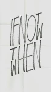 if not now then when typography iphone 6 wallpaper