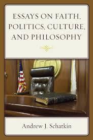essays on faith politics culture and philosophy by andrew j  essays on faith politics culture and philosophy