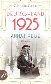 Deutschland 1925: Annas Reise by Claudia Gross | NOOK Book (eBook) | Barnes  & Noble®