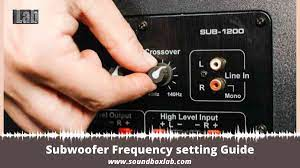 Subwoofer Frequency setting Guide