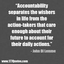 Accountability Quotes Cool Accountability Separates The Wishers From Actiontakers John Di