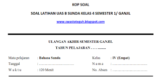Download soal pts/uts b sunda kelas 3 semester 2. Soal Latihan Uas B Sunda Kelas 4 Semester 1 Ganjil Soalbagus Com