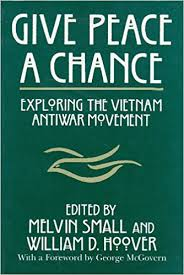 com give peace a chance exploring the vietnam antiwar give peace a chance exploring the vietnam antiwar movement essays from the charles debenedetti memorial conference syracuse studies on peace and 1st