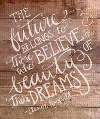 Believe Dream Inspire Quotes Best Of Great Quote By Eleanor Roosevelt Believe Dream Inspire Strong
