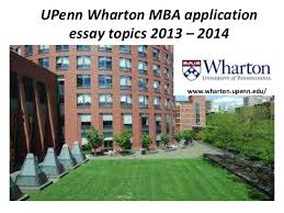 u penn wharton mba application essay topics  upenn wharton mba application essay topics 2013 2014 wharton upenn edu