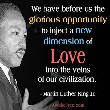 Martin Luther King Quotes On Love Beauteous Martin Luther King Jr Glorious Opportunity For Love Inspiring