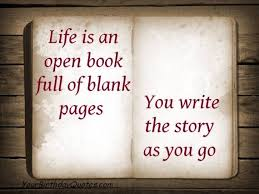 Book Quotes About Life Cool Life Is An Open Book Full Of Blank Pages You Write The Story As You