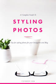 A Complete Guide To Styling Photos For Your Instagram & Blog ...