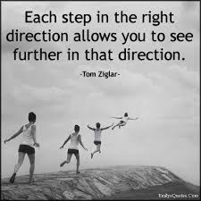 Direction Quotes Gorgeous Each Step In The Right Direction Allows You To See Further In That