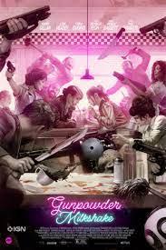 Gunpowder Milkshake: Exclusive New ...