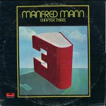 <b>Manfred Mann Chapter</b> Three Album - Under Appreciated Rock ...