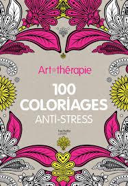 Amazon Fr Art Th Rapie 100 Coloriages Anti Stress Collectif