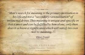 Man's Search For Meaning Quotes Enchanting AL Inspiring Quote On Meaning Of Life Alame Leadership