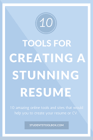 10 Tools For Creating A Stunning Resume Students Toolbox