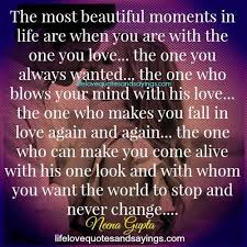 Beautiful Moments In Life Quotes Best Of The Most Beautiful Moments Quote Amazing Quotes Pinterest