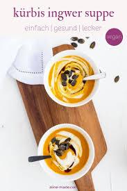 Eine Leckere Vegane Hokkaido Suppe Mit Ingwer Und Karotten. Diese Kürbis  Ingwer Suppe
