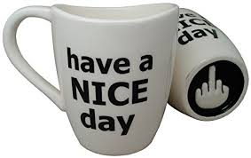 funny office mugs. Amazoncom Have A Nice Day Coffee Mug Funny Cup With Middle Finger On The Bottom 14 Oz By Decodyne Kitchen U0026 Dining Office Mugs E
