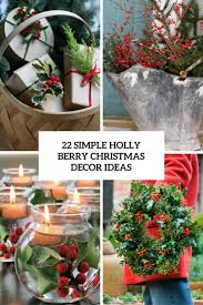 Christmas Decorations Design 100 Simple Holly Berry Christmas Décor Ideas Shelterness 94