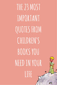 The 23 Best Childrens Book Quotes You Need To Re Read Quotes