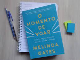 Resenha] O Momento de Voar — Como o empoderamento feminino mudou o mundo de Melinda  Gates - Cantinho Geek