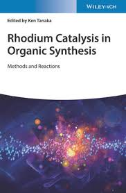 <b>Rhodium Catalysis</b> in Organic Synthesis: Methods and Reactions ...