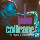 The Very Best Of John Coltrane [Atlantic]